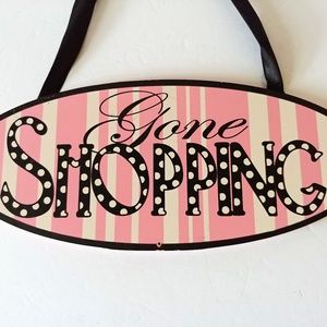 "Pink and Black ""Gone Shopping"" MDF Sign"